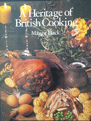 Heritage of British Cooking by Maggie Black