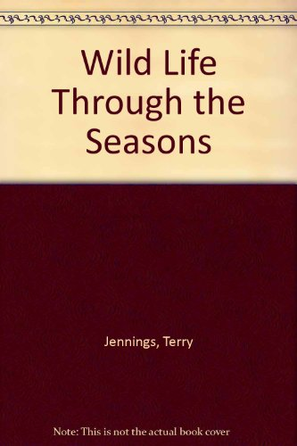 Wild Life Through the Seasons By Terry Jennings