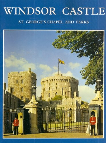 Windsor Castle - St. George's Chapel and Parks By Robert Innes-Smith