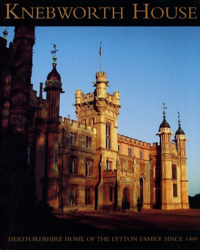 Knebworth House: Hertfordshire Home of the Lytton Family Since 1490 by