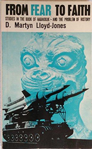 From Fear to Faith By D. M. Lloyd-Jones