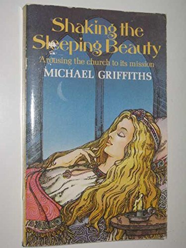 Shaking the Sleeping Beauty By Michael Griffiths