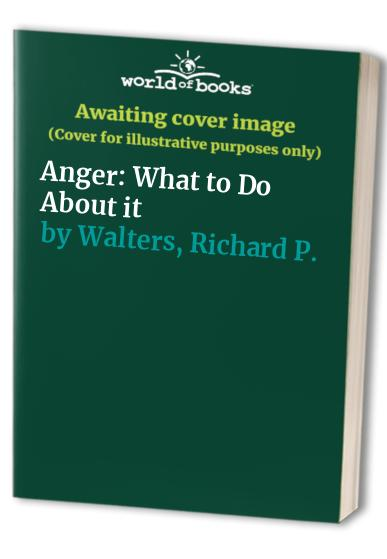 Anger By Richard P. Walters