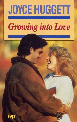 Growing into Love By Joyce Huggett