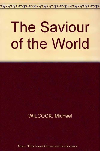 Saviour of the World By Michael Wilcock