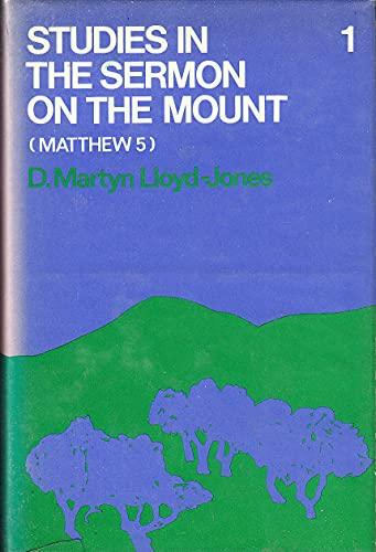 Studies in the Sermon on the Mount By D. M. Lloyd-Jones