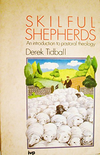 Skilful Shepherds By Derek Tidball
