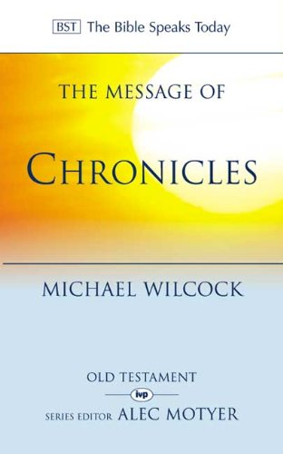 The Message of Chronicles By Michael Wilcock