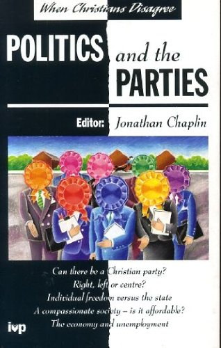 Politics and the Parties By Jonathan Chaplin