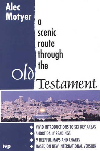 A Scenic Route Through the Old Testament By J.A. Motyer