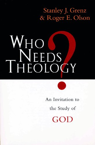 Who Needs Theology? By Mr. Stanley J. Grenz