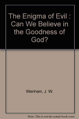 Enigma of Evil By J.W. Wenham