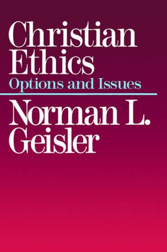 Christian Ethics By Norman L. Geisler