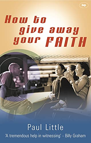 How to Give Away Your Faith By Paul E. Little