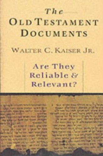 The Old Testament Documents By Walter C. Kaiser, Jr.