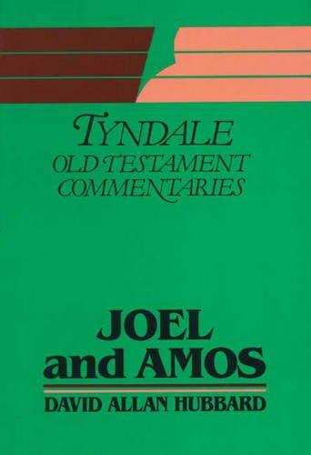 Joel and Amos By David Allan Hubbard