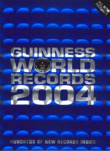 Guinness World Records: 2004 by