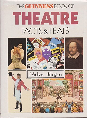 The Guinness Book of Theatre Facts and Feats By Michael Billington