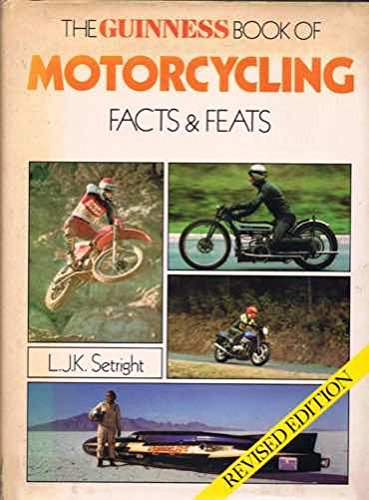 Guinness Book of Motor Cycling Facts and Feats By L.J.K. Setright
