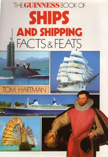 The Guinness Book of Ships and Shipping By Tom Hartman