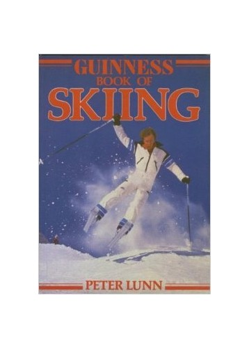 The Guinness Book of Skiing By Peter Lunn