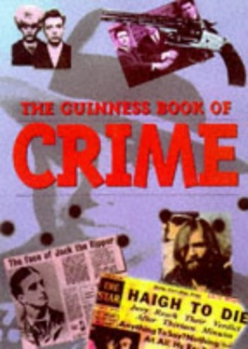 The Guinness Book of Crime By Brian Bailey