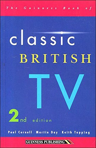 The Guinness Book of Classic British TV By Paul Cornell