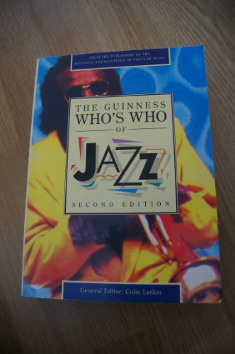 The Guinness Who's Who of Jazz Edited by Colin Larkin