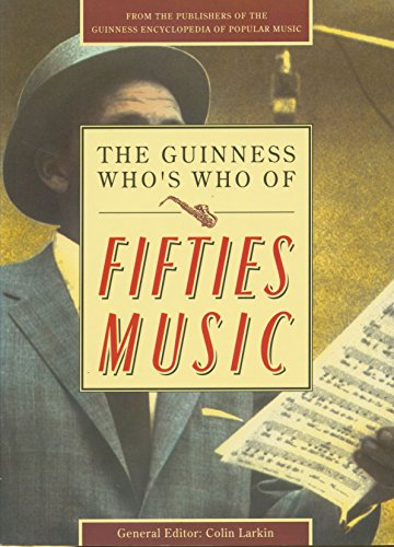 The Guinness Who's Who of Fifties Music By Colin Larkin
