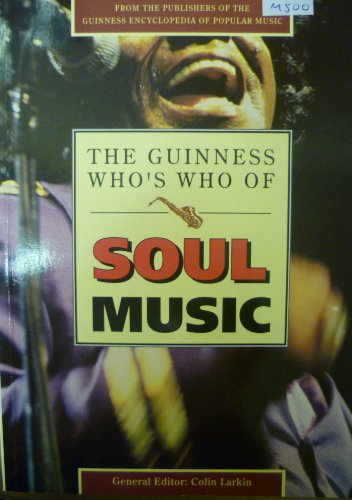The Guinness Who's Who of Soul By Colin Larkin