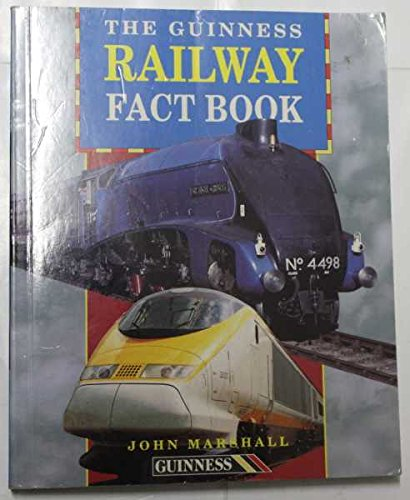 The Guinness Rail Fact Book By John Marshall
