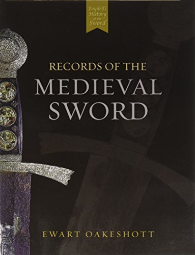 Records of the Medieval Sword (0) By Ewart Oakeshott
