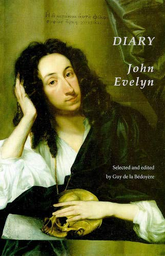 The Diary of John Evelyn (First Person Singular) By John Evelyn