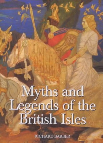 Myths and Legends of the British Isles (0) By Richard Barber
