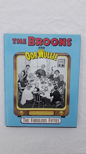 Broons and Oor Wullie: v. 3: Fabulous Fifties by Broons