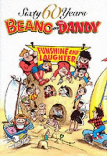 The Beano and the Dandy - Funshine and Laughter (60 Sixty Years Series) by Created by D C Thomson & Co