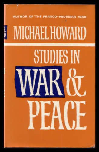 Studies in War and Peace By Michael Howard, QC