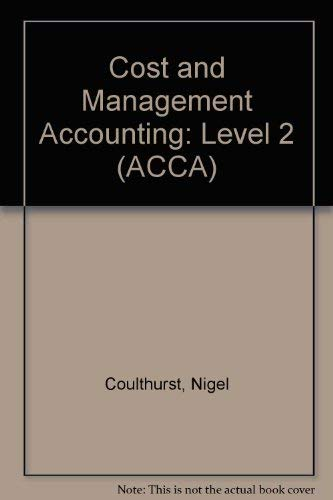 Cost and Management Accounting By Nigel Coulthurst