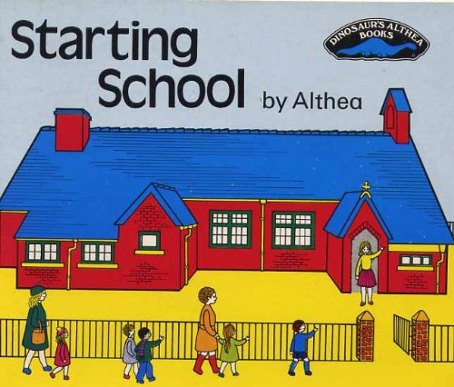 """Starting School (Dinosaur's Althea Books) By """"Althea"""""""