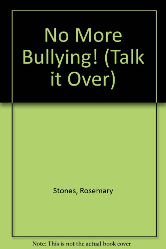 No More Bullying! By Rosemary Stones