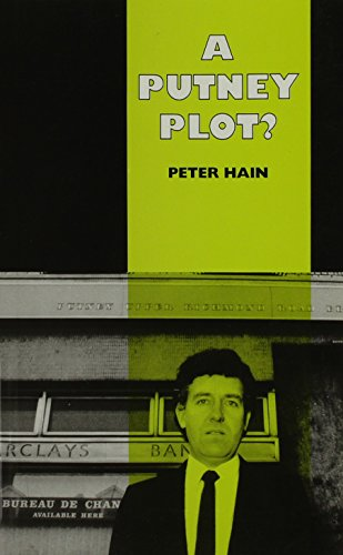 A Putney Plot? By Peter Hain