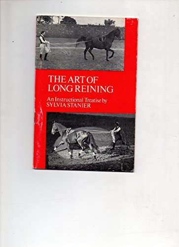 The Art of Long Reining By Sylvia Stanier