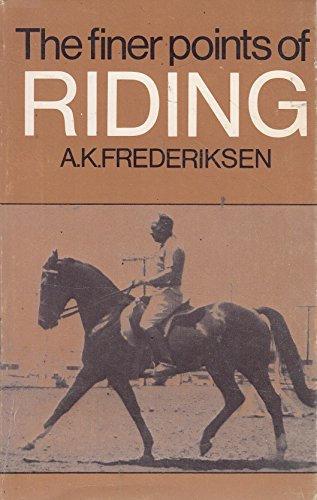 Finer Points of Riding By A.K. Frederiksen