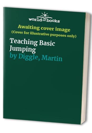 Teaching Basic Jumping By Martin Diggle