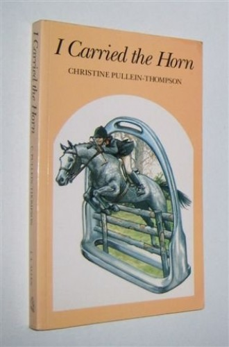 I Carried the Horn By Christine Pullein-Thompson