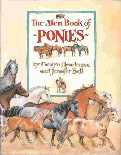 The Allen Book of Ponies By Carolyn Henderson