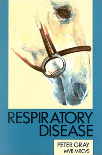 Respiratory Disease (Allen veterinary handbook) by Peter Gray