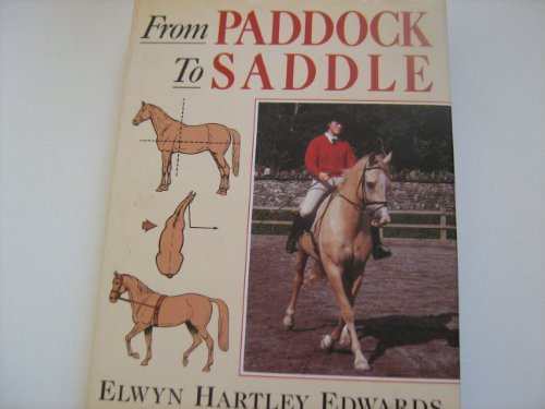 From Paddock to Saddle By Elwyn Hartley Edwards