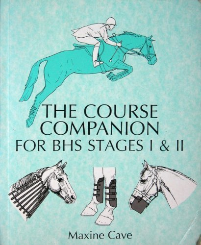 The Course Companion for BHS Stages I & II by Maxine Cave
