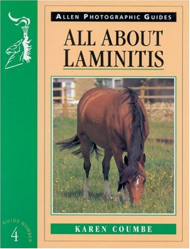 All About Laminitis (Allen Photographic Guides) by Karen Coumbe
